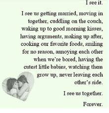 Moving In Together Meme - it i see i see us getting married moving in together cuddling on