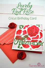 lovely red rose cricut birthday card the inspiration vault