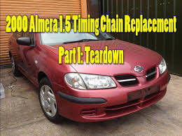 nissan almera front bumper 2000 nissan almera timing chain replacement part 1 teardown youtube