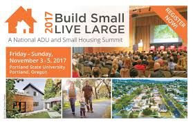 accessory dwellings a one stop source about accessory dwelling the first national adu summit on november 3 5 in portland