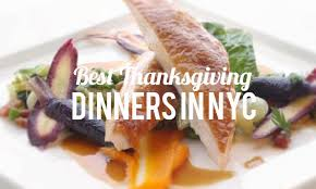 the best restaurants for turkey dinner in nyc honest cooking