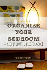 how to organize your bedroom housewife how to u0027s