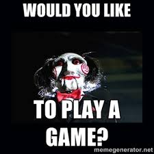 Want To Play A Game Meme - would you like to play a game tolg jcmanagement co
