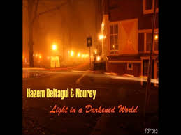 hazem beltagui feat nourey light in a darkened world youtube