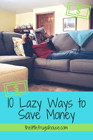affordable furniture stores to save money 10 lazy ways to save money the little frugal house