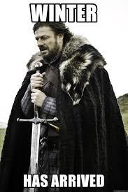 Winter Meme Generator - winter has arrived ned stark meme generator