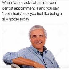 What Time Meme - dopl3r com memes when nance asks what time your dentist