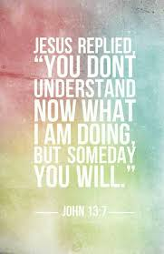 jesus one day it will all sense quote