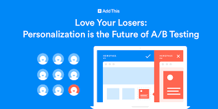 website personalization your losers personalization is the future of a b testing