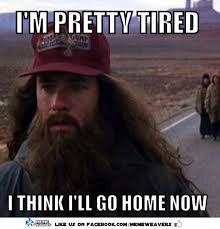 Tired Meme - meme weavers on twitter happy friday from forrest forrestgump