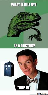Bill Nye Memes - what if bill nye is a doctor by recyclebin meme center
