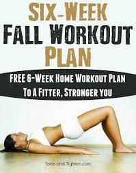 home work out plans free 6 week fall workout plan tone and tighten