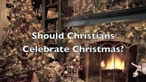 should christians celebrate christmas youtube