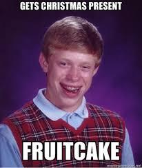 Fruitcake Meme - bad luck brian meme gets christmas present fruitcake makes me