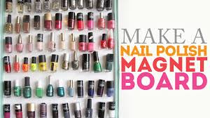 how to make a nail polish magnet board