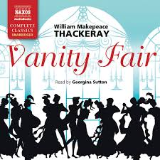 Vanity Fair William Thackeray Vanity Fair Unabridged U2013 Naxos Audiobooks