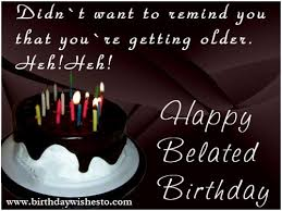 birthday wishes belated happy birthday wishes quotes for u