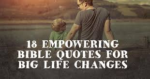 18 empowering bible quotes for big changes christianquotes info