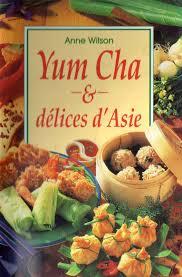 cuisine d asie la cuisine de wilson yum cha et délices d asie
