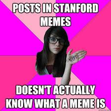 Stanford Memes - idiot nerd girl memes quickmeme
