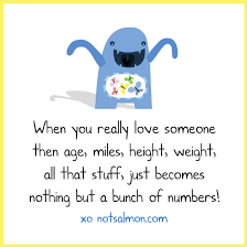 Age Love Quotes by When You Really Love Someone Then Age Miles Height Weight