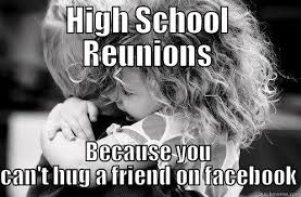 High School Reunion Meme - 35 memes about the dreaded high school reunion part 3