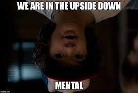 All The Things Meme Generator - dustin stranger things mental meme generator imgflip