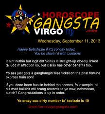 Funny Virgo Memes - horoscope gangsta today s daily horoscope wednesday september