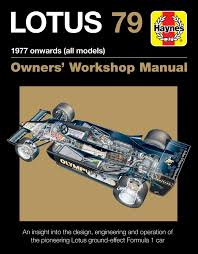 lotus 79 owner u0027s workshop manual 1977 onwards all models