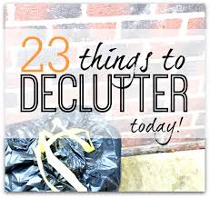 things to get rid of 23 things to declutter today get decluttering now and make some space