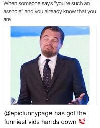 Funny Asshole Memes - 25 best memes about asshole asshole memes