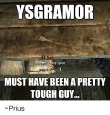 Tough Guy Meme - ysgramor ysgramor s soup spoon must have been a pretty tough guy