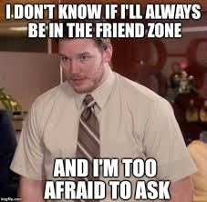 Friends Zone Meme - friend zone meme