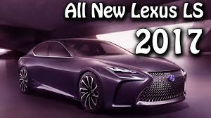 cars lexus 2017 all new lexus ls luxury sedan 2017 youtube