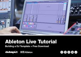 ableton tutorial building a dj template free download dubspot