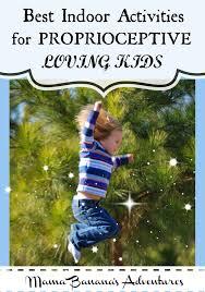 Seeking Best Best Indoor Activities For Proprioceptive Loving Sensory Seeking