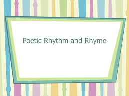 poetic rhythm and rhyme meter patterns of stressed and unstressed