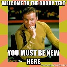 Group Text Meme - 7 essential welcome to the group meme photos