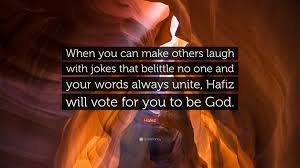 jokes quote photo hafez quote u201cwhen you can make others laugh with jokes that