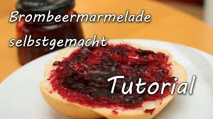leckere brombeermarmelade selbstgemacht youtube