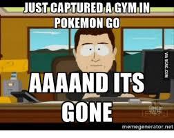 Pokemon Meme Generator - justcapturedlagymiin pokemon go aaaand its gone memegeneratornet