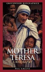 biography for mother mother teresa a biography by meg greene