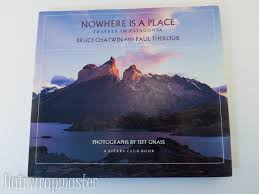 nowhere is a place travels in patagonia a sierra club book