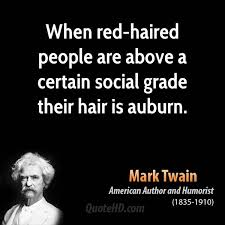 Mark Twain Memes - i love my red hair funny memes pinterest mark twain red hair