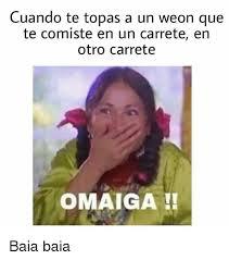 Omaiga Meme - cuando te topas a un weon que te comiste en un carrete en otro
