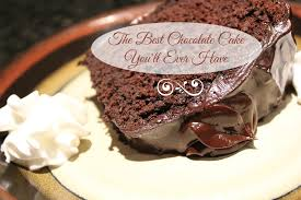 the best chocolate cake you u0027ll ever have recipe