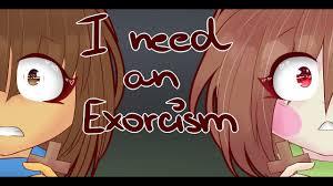 Exorcism Meme - i need an exorcism meme undertale frisk chara youtube