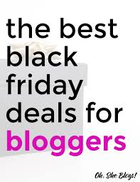 the best deals for black friday black friday deals for bloggers you won u0027t want to miss oh she