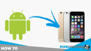 move from android to iphone how to move from android to iphone easily pixelvulture