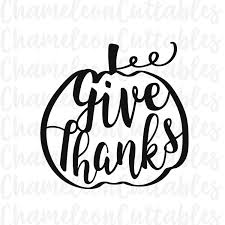 give thanks pumpkin svg thanksgiving by chameleoncuttables on etsy